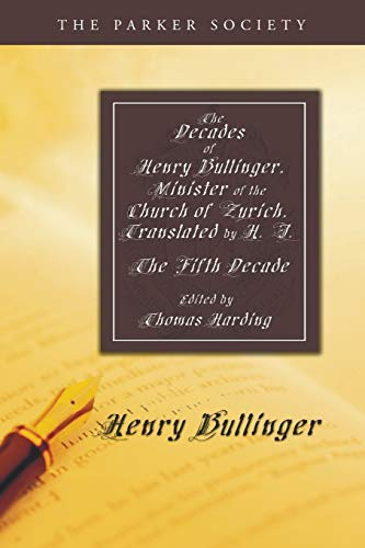 9781606084298: The Decades of Henry Bullinger, Minister of the Church of Zurich, Translated by H. I.: The Fifth Decade (Parker Society)