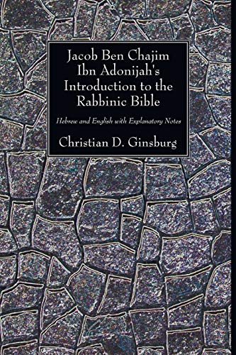 Jacob Ben Chajim Ibn Adonijah's Introduction to: Ginsburg, Christian D.