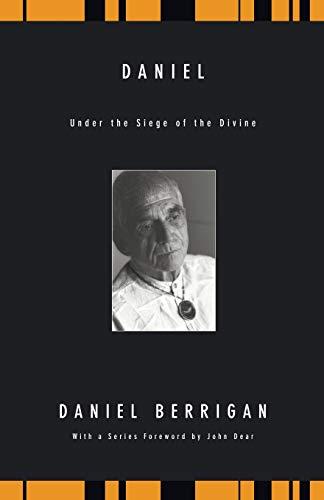 9781606084670: Daniel: Under the Siege of the Divine (Daniel Berrigan Reprint)