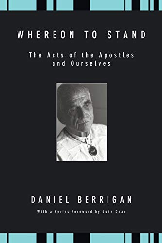 Whereon to Stand: The Acts of the Apostles and Ourselves (Daniel Berrigan Reprint) (9781606084687) by Daniel Berrigan