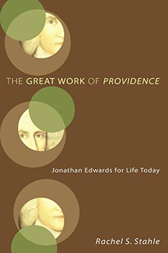 9781606084823: The Great Work of Providence: Jonathan Edwards for Life Today