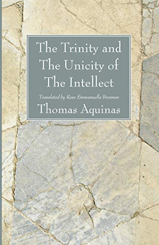 9781606085097: The Trinity and The Unicity of The Intellect: