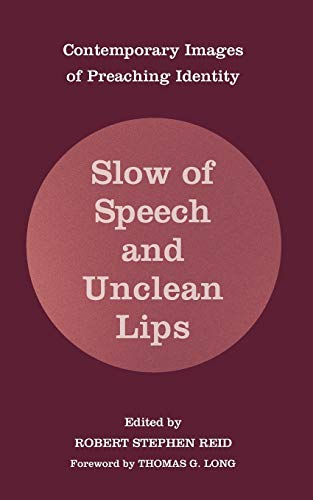 9781606085219: Slow of Speech and Unclean Lips: Contemporary Images of Preaching Identity