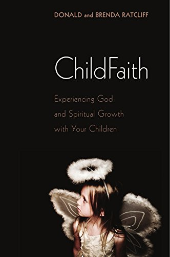 9781606085523: ChildFaith: Experiencing God and Spiritual Growth with Your Children