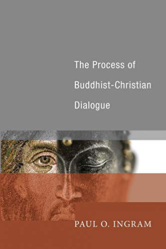 9781606085547: The Process of Buddhist-Christian Dialogue: