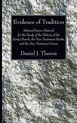 9781606085882: Evidence of Tradition: Selected Source Material for the Study of the History of the Early Church, the New Testament Books, and the New Testament Canon