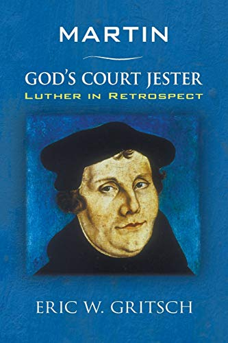 9781606086377: Martin - God's Court Jester: Luther in Retrospect