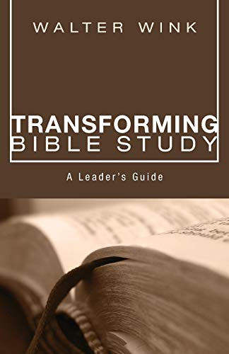 Transforming Bible Study: A Leader's Guide (1606086650) by Wink, Walter