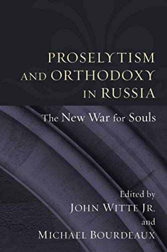 9781606086728: Proselytism and Orthodoxy in Russia: The New War for Souls