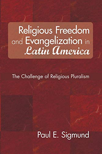 9781606086735: Religious Freedom and Evangelization in Latin America: The Challenge of Religious Pluralism