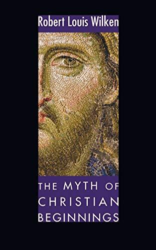 9781606086933: The Myth of Christian Beginnings: