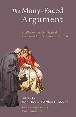 The Many-Faced Argument: Studies on the Ontological Argument for the Existence of God: Hick, John