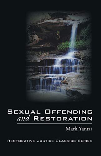 9781606086971: Sexual Offending and Restoration: (Restorative Justice Classics)