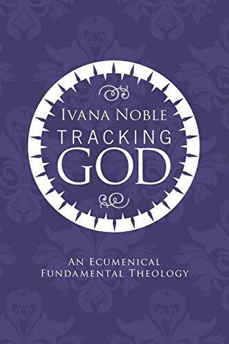 9781606087008: Tracking God: An Ecumenical Fundamental Theology