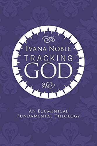 9781606087008: Tracking God: An Ecumenical Fundamental Theology