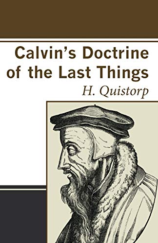 Calvin's Doctrine of the Last Things:: Quistorp, Heinrich