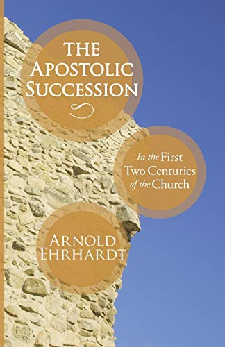 9781606087695: The Apostolic Succession: In the First Two Centuries of the Church