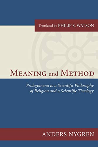 9781606087701: Meaning and Method: Prolegomena to a Scientific Philosophy of Religion and a Scientific Theology