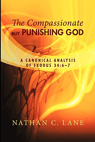 9781606087923: The Compassionate, but Punishing God: A Canonical Analysis of Exodus 34:67