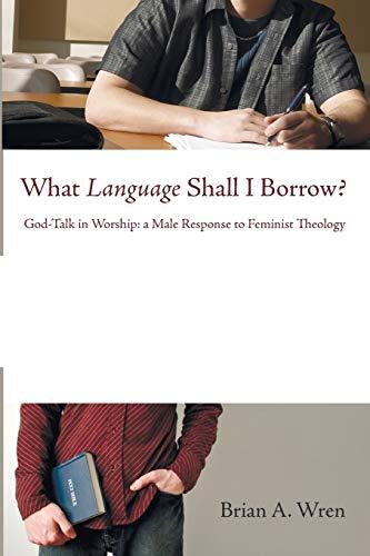 9781606087930: What Language Shall I Borrow?: God-Talk in Worship: A Male Response to Feminist Theology