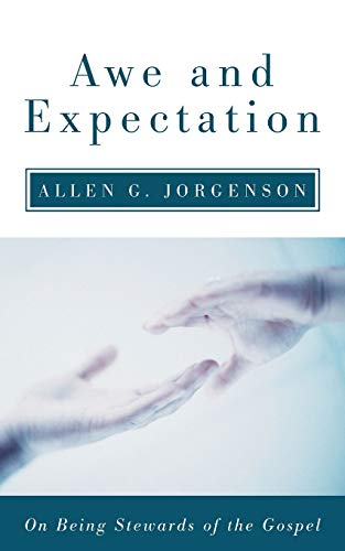 9781606087954: Awe and Expectation: On Being Stewards of the Gospel