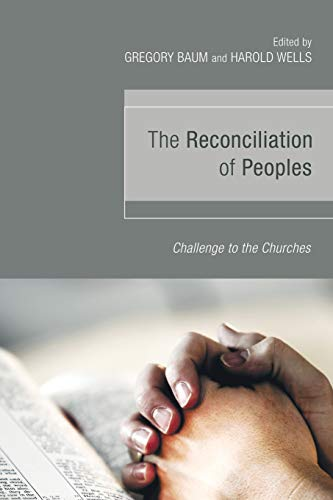 The Reconciliation of Peoples: Challenge to the Churches (9781606088005) by Baum, Gregory