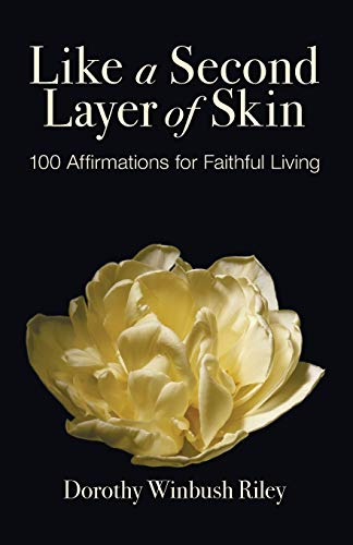 9781606088043: Like a Second Layer of Skin: 100 Affirmations for Faithful Living