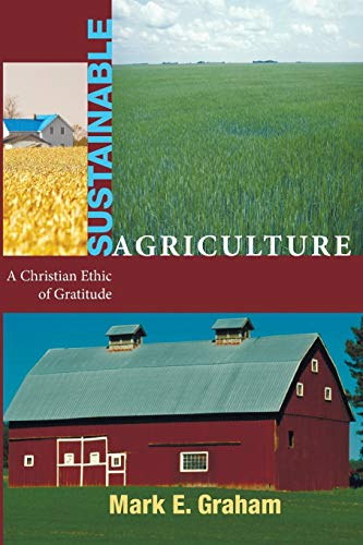 9781606088067: Sustainable Agriculture: A Christian Ethic of Gratitude