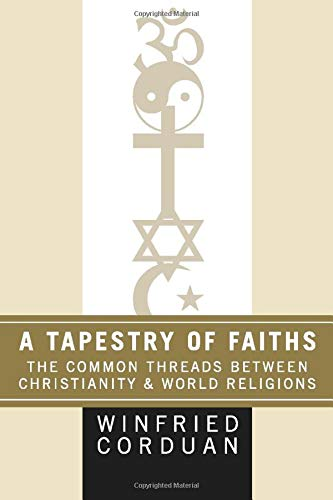 9781606088418: A Tapestry of Faiths: The Common Threads Between Christianity and World Religions