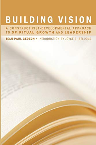 9781606088487: Building Vision: A Constructivist-Developmental Approach to Spiritual Growth and Leadership