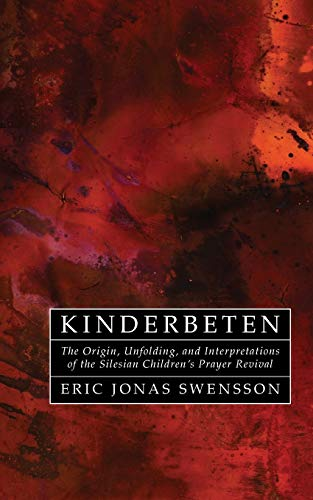9781606088647: Kinderbeten: The Origin, Unfolding, and Interpretations of the Silesian Children's Prayer Revival