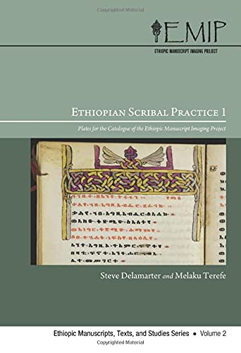 9781606088722: Ethiopian Scribal Practice 1: Plates for the Catalogue of the Ethiopic Manuscript Imaging Project (Ethiopic Manuscripts, Texts, and Studies)