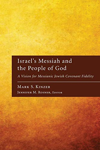 9781606088838: Israel's Messiah and the People of God : A Vision for Messianic Jewish Covenant Fidelity