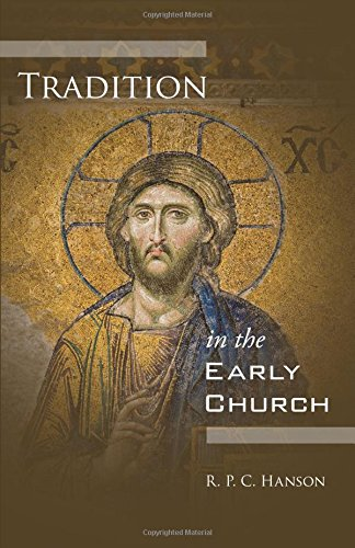 9781606089149: Tradition in the Early Church: (The Library of History and Doctrine)