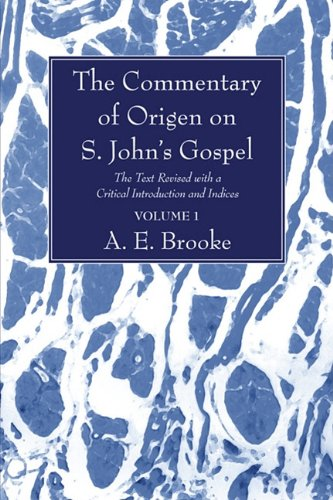 9781606089187: The Commentary of Origen on S. John's Gospel: The Text Revised with a Critical Introduction and Indices