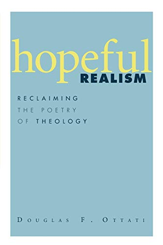 9781606089309: Hopeful Realism: Reclaiming the Poetry of Theology