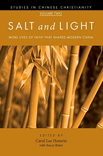 Salt and Light, Volume 2: More Lives of Faith That Shaped Modern China (Studies in Chinese ...