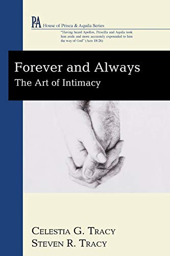 Forever and Always: The Art of Intimacy (House of Prisca & Aquila): Tracy, Celestia G.