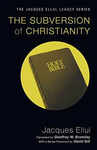 9781606089743: The Subversion of Christianity (Jacques Ellul Legacy)
