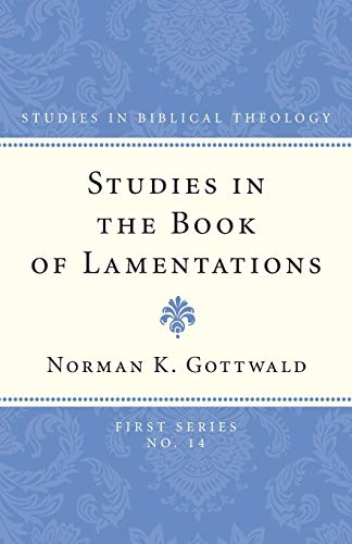 9781606089811: Studies in the Book of Lamentations (Scm's Studies in Biblical Theology, First)