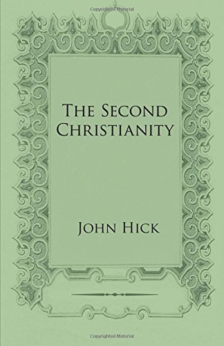 The Second Christianity: Hick, John