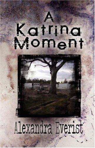 A Katrina Moment: Alexandra Everist