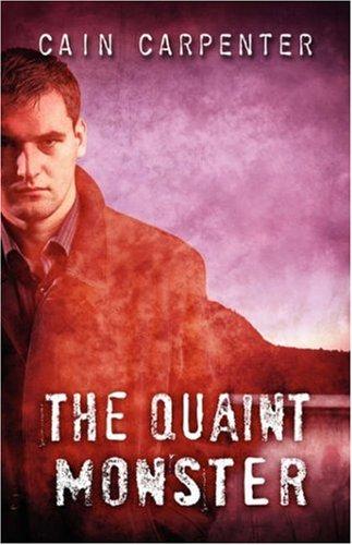The Quaint Monster: Cain Carpenter