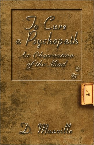 9781606101209: To Cure a Psychopath: An Observation of the Mind