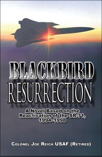 9781606101322: Blackbird Resurrection: A Novel Based on the Reactivation of the SR-71, 1994–1998