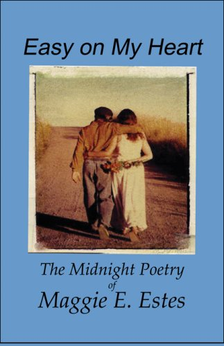9781606101469: Easy on My Heart: The Midnight Poetry of Maggie E. Estes