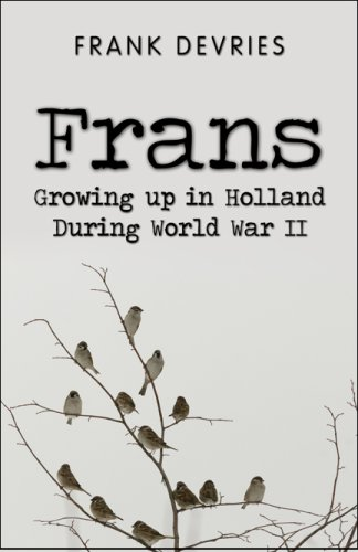 9781606103012: Frans: Growing up in Holland During World War II