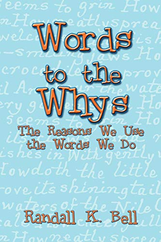 9781606103265: Words to the Whys: The Reasons We Use the Words We Do