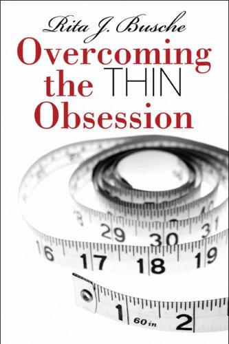 Overcoming the Thin Obsession: Busche, Rita J.