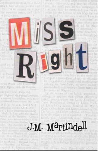 Miss Right: J. M. Martindell